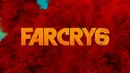 Far Cry 6 – Кинематографический трейлер игры (2021)