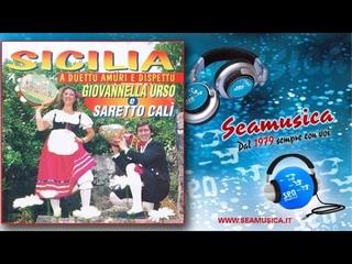 Giovannella Urso & Saretto Calì - Sicilia a duettu amuri e dispettu (Full Album)
