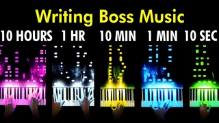 I Wrote Boss Music In 10 Seconds | 1 Minute | 10 Minutes | 1 Hour | 10 Hours