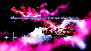 Dance Party 2021 / Trance Euphoria / Electro Fusion