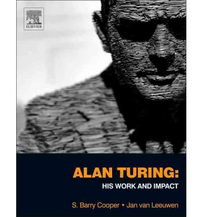 Alan Turing  his work and impact - S. Barry Cooper