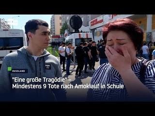 """""""Eine große Tragödie"""" – Mindestens 9 Tote nach Amoklauf in Schule"""