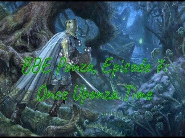Bloodbraid Elf Ponza Episode 7 Once Uponza Time