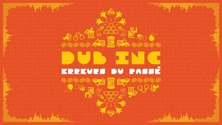 """DUB INC - Erreurs du passé (Lyrics Vidéo Official) - Album """"So What"""""""