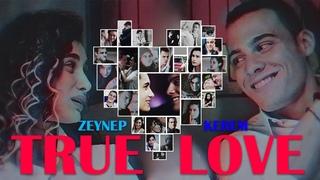 Zeynep & Kerem | True Love