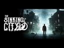 The Sinking City Прохождение№1