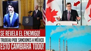 SE HA REVELADO EL ENEMIGO! CANADÁ PIDE QUE EUA SANCIONE A MÉXICO POR REFORMA A CFE. ESTO CAMBIA TODO