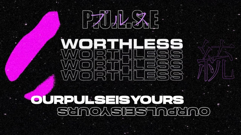 P U L S E Worthless Official Music Video