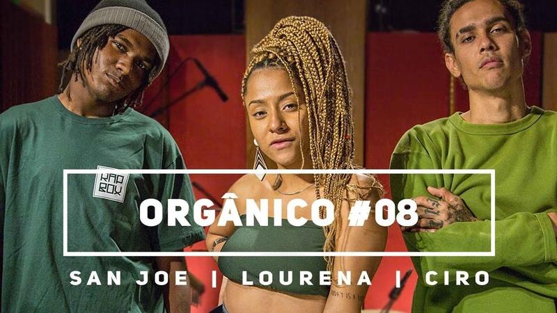 Orgânico 8 San Joe Lourena Ciro Ladeira da Vida