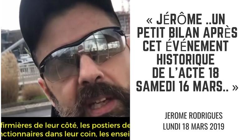 «Jérôme ..un petit bilan après cet événement historique de l'Acte 18 samedi 16 mars..»