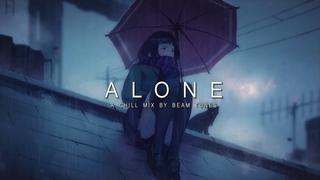 Alone | A Chill Mix
