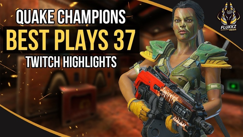 QUAKE CHAMPIONS BEST PLAYS 37 (TWITCH HIGHLIGHTS)