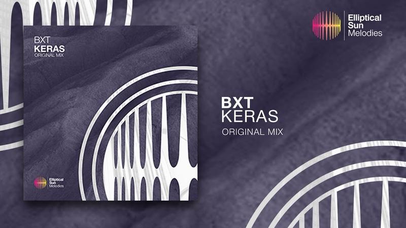 BXT - Keras ( Original Mix ) *OUT NOW*