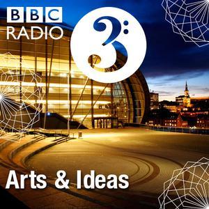 BBC RADIO: ARTS AND IDEAS
