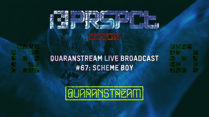 PRSPCT - Quaranstream Broadcast 67 Scheme Boy