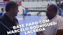 BATE PAPO COM MARCELO RODRIGUES LACERDA