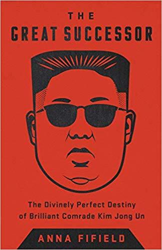 The Great Successor The Divinely Perfect Destiny of Brilliant Comrade Kim Jong Un