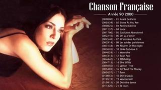 Chanson des Année 90 2000 ♫ Tres Belles Chansons Francaises Annee 90 2000