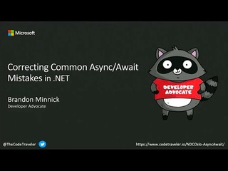 Correcting Common Async/Await Mistakes in.NET - Brandon Minnick