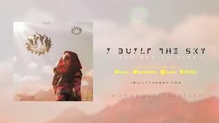 I Built The Sky - The Zenith Rise - Full Album Stream