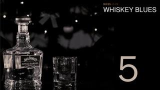 Whiskey Blues #5