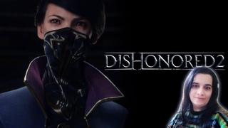 🌺Natali  играет в Dishonored 2.  Переворот в  Дануолл. свержение Королевы Эмилии Кордуин.🌸