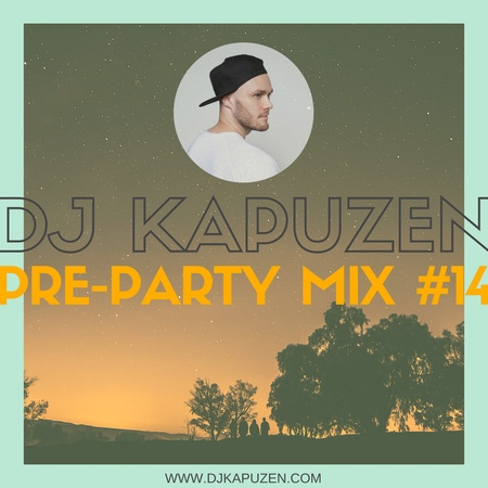 DJ KAPUZEN PRE PARTY MIX 14