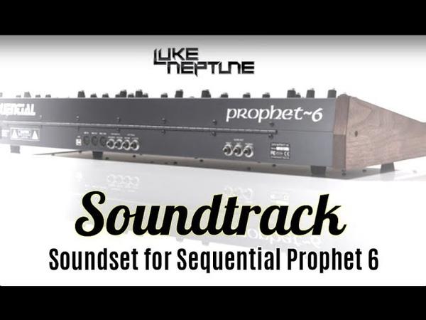 Luke Neptune's Soundtrack soundset for Prophet 6 OUT NOW
