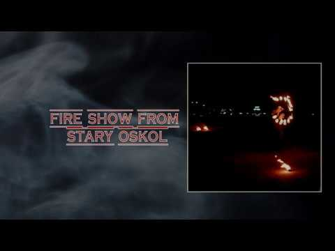 Fire show from Stary Oskol