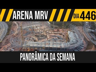ARENA MRV   1/7 PANORÂMICA DA SEMANA   10/07/2021