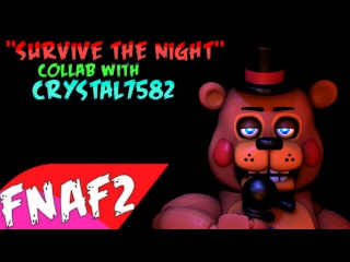 """(SFM-FNAF2)(Collab w/Crystal7582) """"Survive The Night"""" Song Created By:MandoPony"""