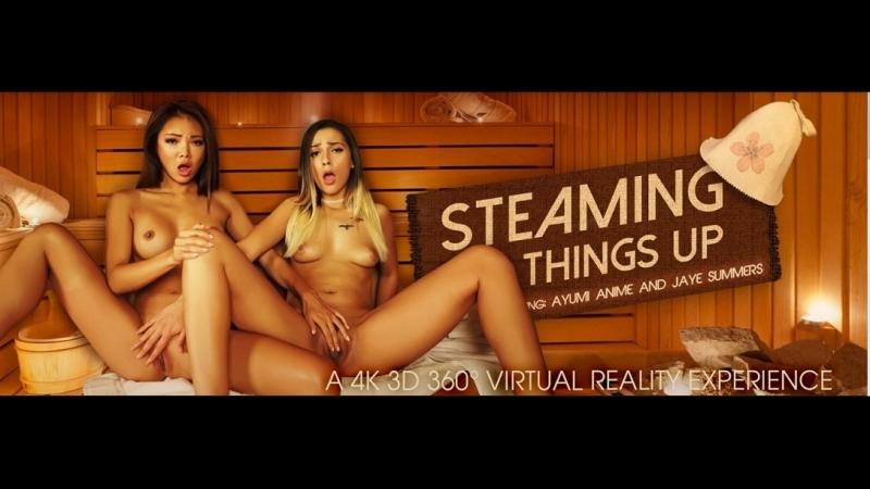 VRon Ayumi Anime, Jaye Summers ( Steaming Things Up) 2017 г. , Virtual Reality, 1440p Gear