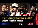 Kidd Kidd, K Camp, Tink and Raury Cypher - 2015 XXL Freshman Part 1