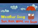 Weather Song for kids   Sun, Rain, Wind, and Snow   The Singing Walrus