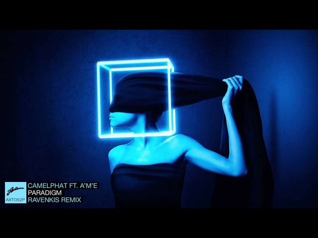 CamelPhat feat. A*M*E - Paradigm (RavenKis Remix)