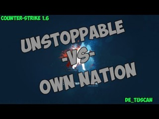 Stream cs 1.6 // UNSTOPPABLE -vs- OWN NATION // Final FC#12 @ by kn1fe