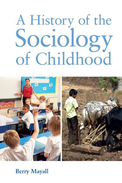 A History of the Sociology of Childhood (Berry Mayall, 2013)