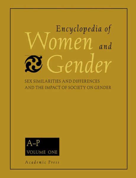 Encyclopedia of women and gender. Sex similarities and differences and the impact of society on gender