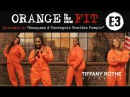 Orange is the New Fit Episodio 3 Escápate y Consigue unas Bonitas Pompis TiffanyRotheWorkouts