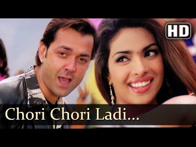 Chori Chori Ladi Ankhiyan   Barsaat (2005)   Bobby Deol   Priyanka Chopra   Sapna Awasthi   Indi'