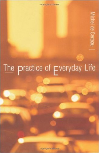 Michel de Certeau-The Practice of Everyday Life  -University of California Press (2002)
