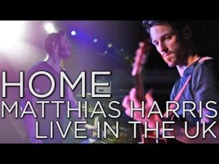 Home - Matthias Harris. Live on Tour in the UK
