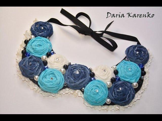DIY Оригинальный воротник из текстильных роз и бусин. Мастер класс