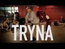 SONNY - Tryna - Choreography by @NikaKljun   Filmed by @RyanParma