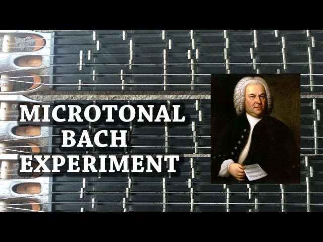 Microtonal Bach Experiment 1 Which Tuning Sounds Better