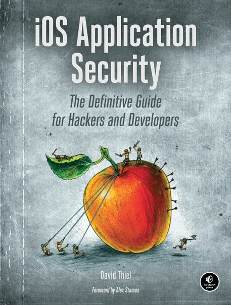 iOS Application Security The Definitive Guide for Hackers and Developers