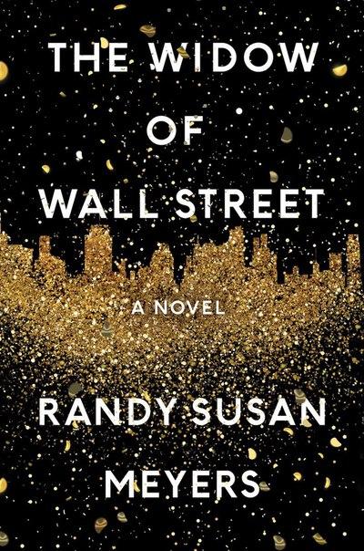 Randy Susan Meyers - The Widow of Wall Street