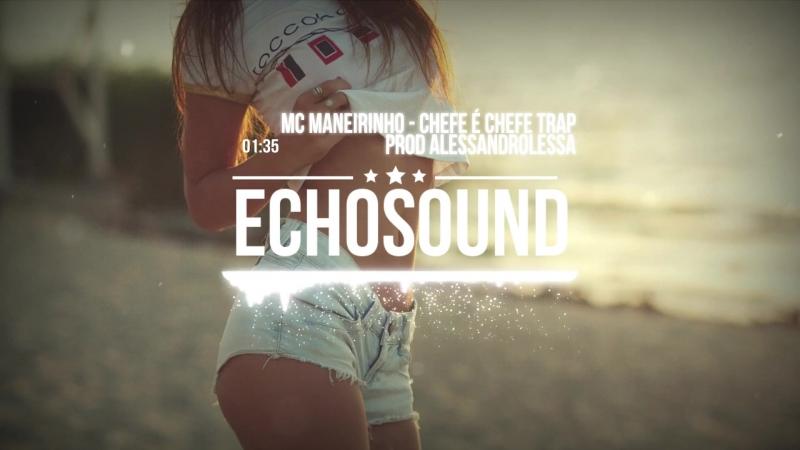 Mc Maneirinho - Chefe É Chefe (AlessandroLessaDJ Remix)