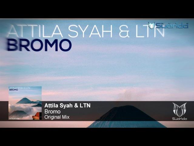 Attila Syah LTN Bromo Original Mix