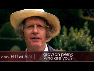 Grayson Perry: Who Are You? | Full Documentary - Part 1 | Only Human